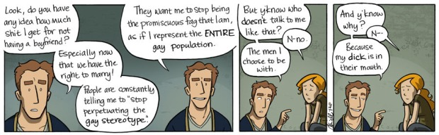 """They want me to stop being the promiscuous fag that I am, as if I represent the ENTIRE gay population."""