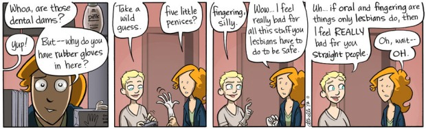 """If oral and fingering are things only lesbians do, then I feel REALLY bad for you straight people.""  ""Oh, wait -- OH."""